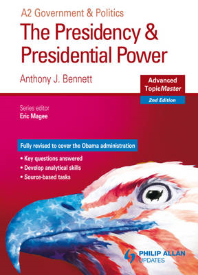 The Presidency and Presidential Power Advanced Topic Master (BOK)