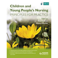 Children and Young People's Nursing: Principles for Practice (BOK)
