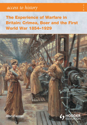 Experience of Warfare in Britain: Crimea, Boer and the First (BOK)