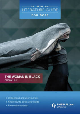 Philip Allan Literature Guide (for GCSE): The Woman in Black (BOK)