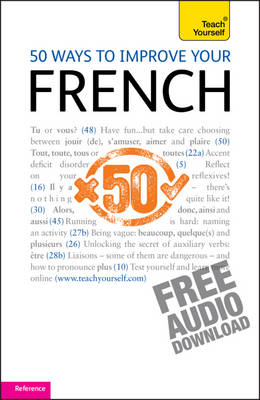 50 Ways to Improve Your French: Teach Yourself (BOK)