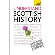 Understand Scottish History: Teach Yourself (BOK)