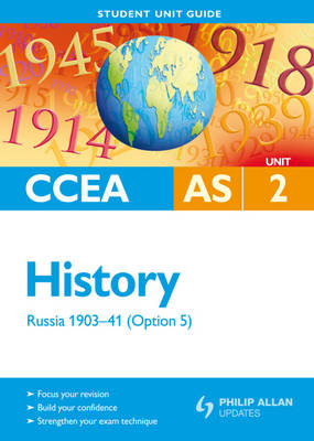 CCEA AS History: Russia 1903-41 Student Unit Guide: Unit 2, option 5 (BOK)
