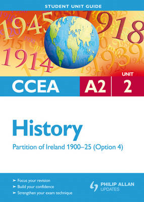 CCEA A2 History Unit 2: Partition of Ireland 1900-25 (Option (BOK)
