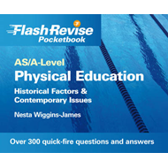 AS/A-level Physical Education: Historical Factors and Contemporary Issues Flash Revise Pocketbook (BOK)