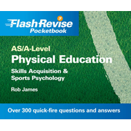 AS/A-level Physical Education: Skills Acquisition and Sports Psychology Flash Revise Pocketbook (BOK)