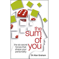 The Sum of You: The Six Secret Forces That Make You Who You are (BOK)