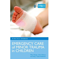 Emergency Care of Minor Trauma in Children: A Practical Handbook (BOK)