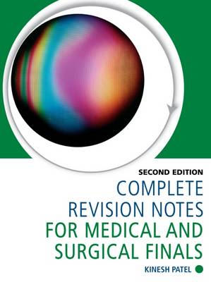 Complete Revision Notes for Medical and Surgical Finals, Sec (BOK)