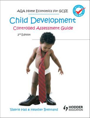 AQA Home Economics for GCSE: Child Development - Controlled (BOK)
