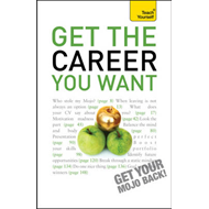 Teach Yourself Get the Career You Want (BOK)