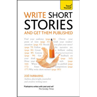 Write Short Stories - and Get Them Published: Teach Yourself (BOK)