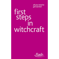 First Steps in Witchcraft: Flash (BOK)