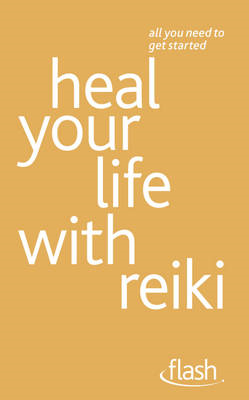 Heal Your Life with Reiki: Flash (BOK)