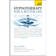 Hypnotherapy for a Better Life: Teach Yourself (BOK)