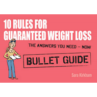 10 Rules for Guaranteed Weight Loss (BOK)