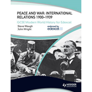 GCSE Modern World History for Edexcel: Peace and War International Relations 1900-1939 (BOK)