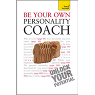 Teach Yourself be Your Own Personality Coach: Teach Yourself Maximise Your Personality for Success (BOK)