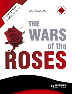 Enquiring History: The Wars of the Roses: England 1450-1485 (BOK)