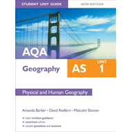 AQA AS Geography Student Unit Guide: Unit 1 Physical and Hum (BOK)