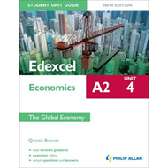 Edexcel A2 Economics Student Unit Guide New Edition: Unit 4 (BOK)