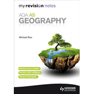 My Revision Notes: AQA AS Geography (BOK)