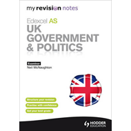 My Revision Notes: Edexcel AS UK Government & Politics (BOK)