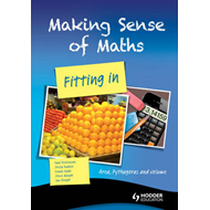 Making Sense of Maths - Fitting in: Area, Pythagoras and Volume: Student Book (BOK)