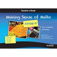 Making Sense of Maths - Fitting in: Area, Pythagoras and Volume: Teacher Book (BOK)