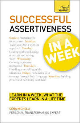 Teach Yourself Successful Assertiveness in a Week (BOK)