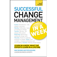 Successful Change Management in a Week: Teach Yourself (BOK)