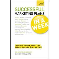 Successful Marketing Plans in a Week: Teach Yourself (BOK)