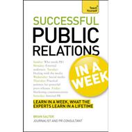 Successful Public Relations in a Week: Teach Yourself (BOK)