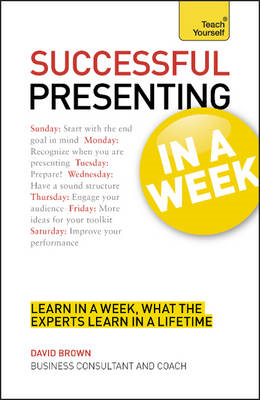 Successful Presenting in a Week: Teach Yourself (BOK)