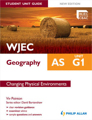 WJEC AS Geography Student Unit Guide: Unit G1 Changing Physi (BOK)