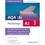 AQA(A) A2 Psychology Student Unit Guide: Biological Rhythms and Sleep, Relationships, Aggression and (BOK)