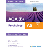 AQA(B) AS Psychology Student Unit Guide New Edition: Unit 1 Introducing Psychology (BOK)