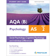AQA(B) AS Psychology Student Unit Guide: Social Psychology, Cognitive Psychology and Individual Diff (BOK)