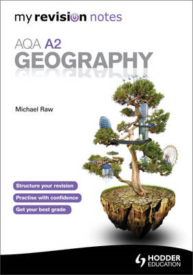 My Revision Notes: AQA A2 Geography (BOK)