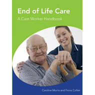 End of Life Care A Care Worker Handbook (BOK)