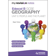 My Revision Notes: Edexcel B GCSE Geography : People and the Planet: Unit 2 (BOK)