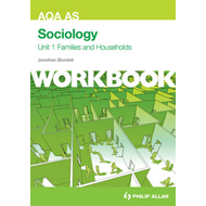 AQA AS Sociology: Families and Households: Unit 1 : Workbook (BOK)