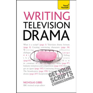 Writing Television Drama: Get Your Scripts Commissioned Teac (BOK)