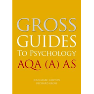 Gross Guides to Psychology: AQA (A) AS (BOK)