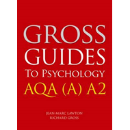 Gross Guides to Psychology: AQA (A) A2 (BOK)
