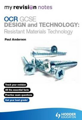 My Revision Notes: OCR GCSE Design and Technology: Resistant (BOK)