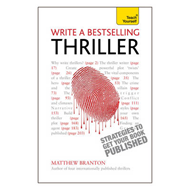Write a Bestselling Thriller: Teach Yourself Strategies to G (BOK)