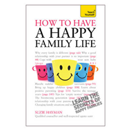 Have a Happy Family Life: Teach Yourself (BOK)