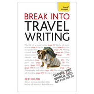 Teach Yourself Break into Travel Writing (BOK)