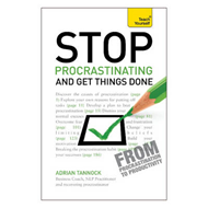 Stop Procrastinating and Get Things Done: Teach Yourself (BOK)